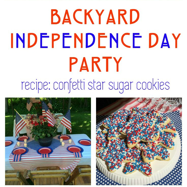 Back Yard Independence Day Fourth Of July Party And Confetti Star Sugar Cookie Recipe From The